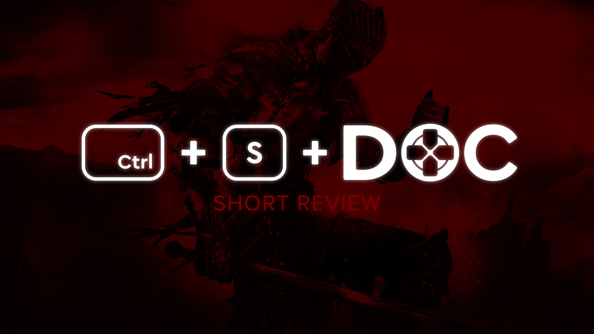 Dark Souls III: The Fire Fades - Short Review - saveasdoc